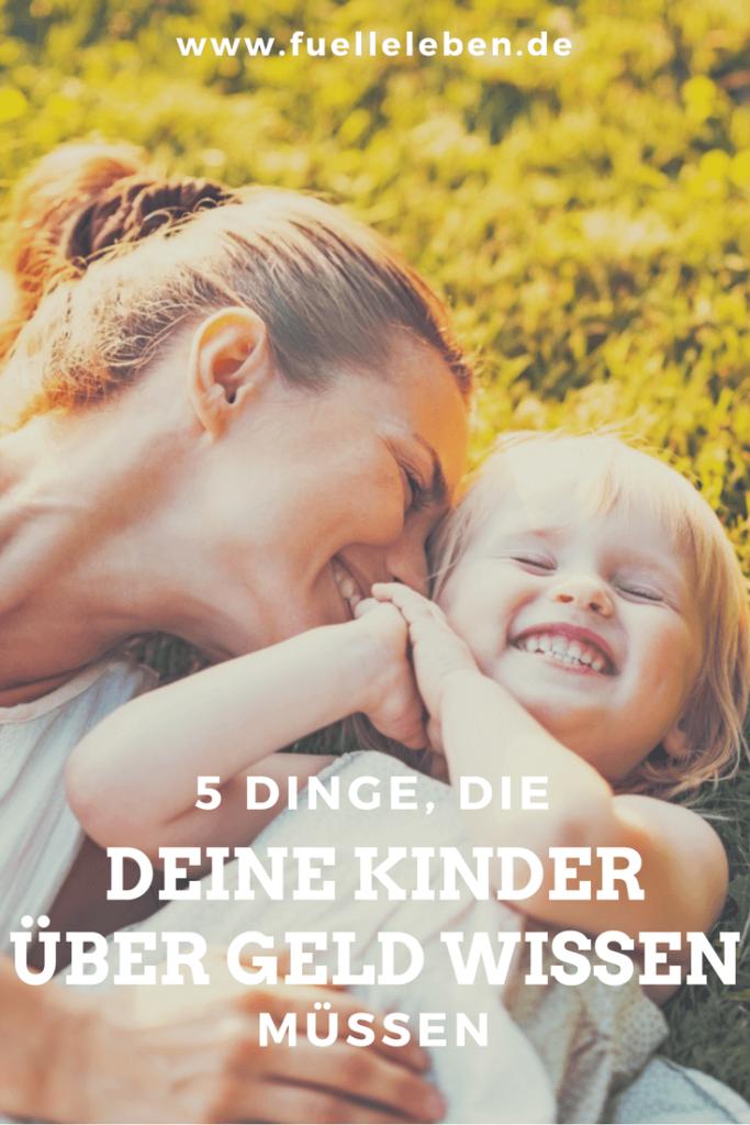 5 Dinge, die Deine Kinder über Geld wissen müssen