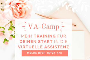VA-Camp: Mein Training für Deinen Start in die Virtuelle Assistenz!