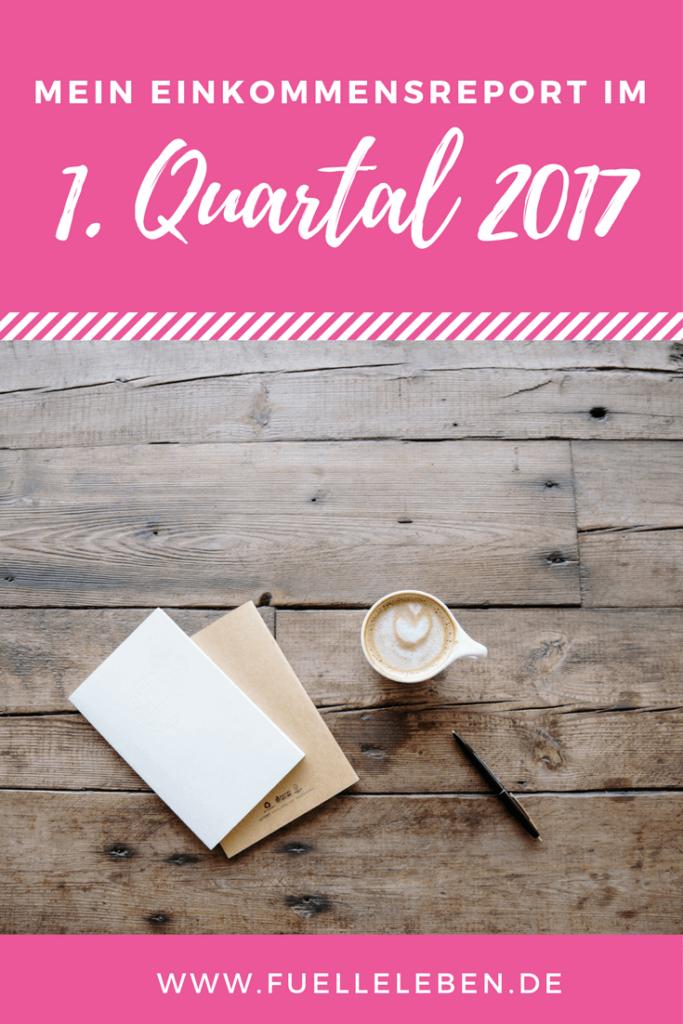 Mein Einkommensreport: 1. Quartal 2017