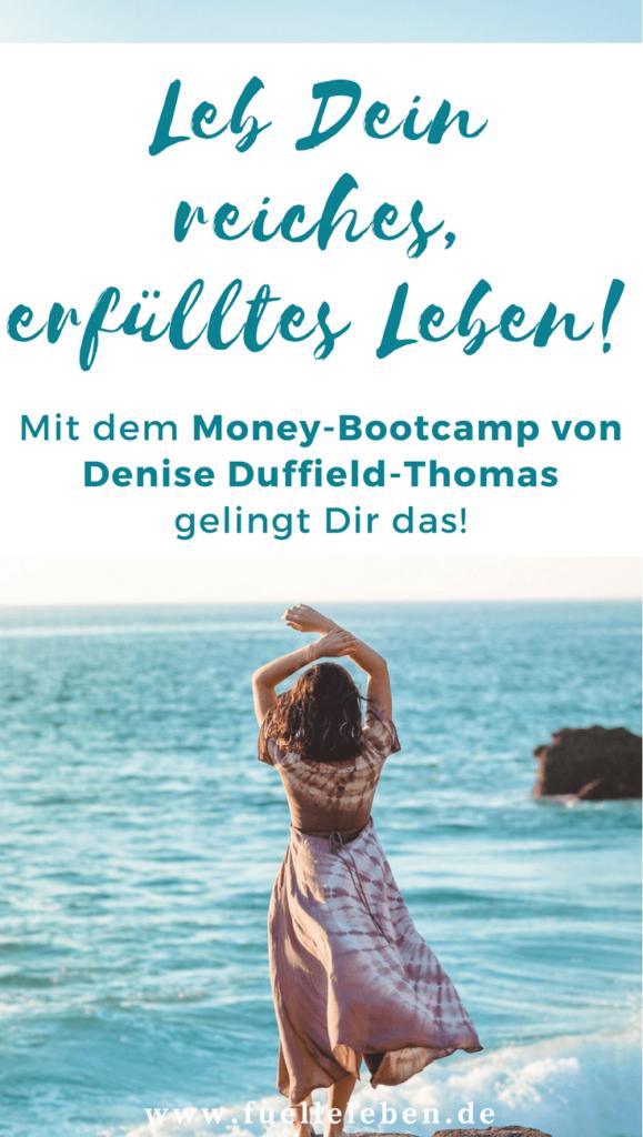Leb Dein reiches, erfülltes Leben! Mit dem Money-Bootcamp von Denise Duffield-Thomas gelingt Dir das! Mein Erfahrungsbericht #geldmindset #finanzen