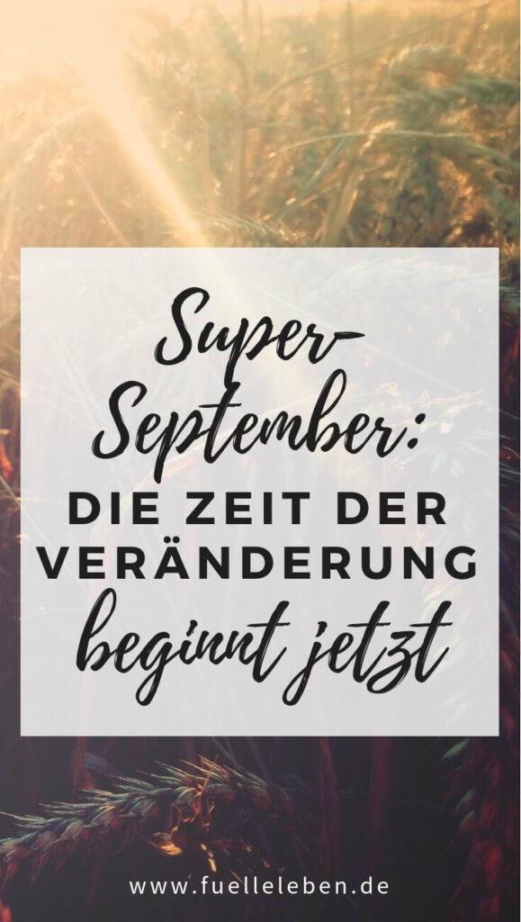 Super-September: Die Zeit der Veränderung beginnt jetzt!